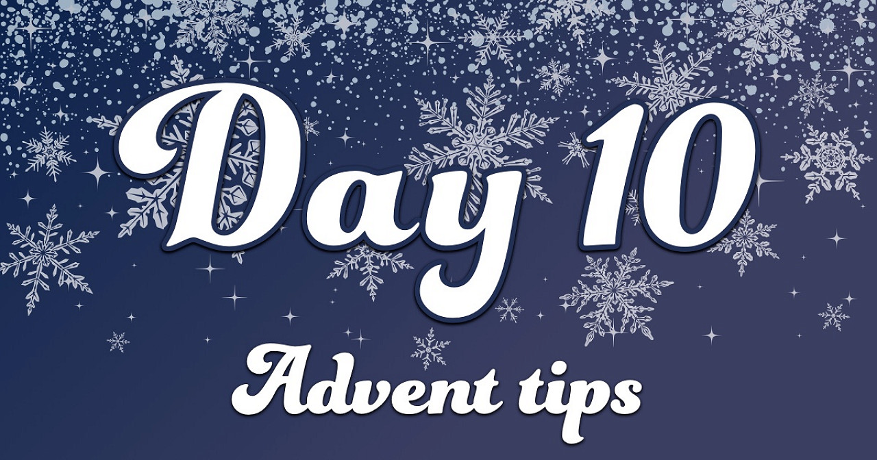 Advent tips day 10