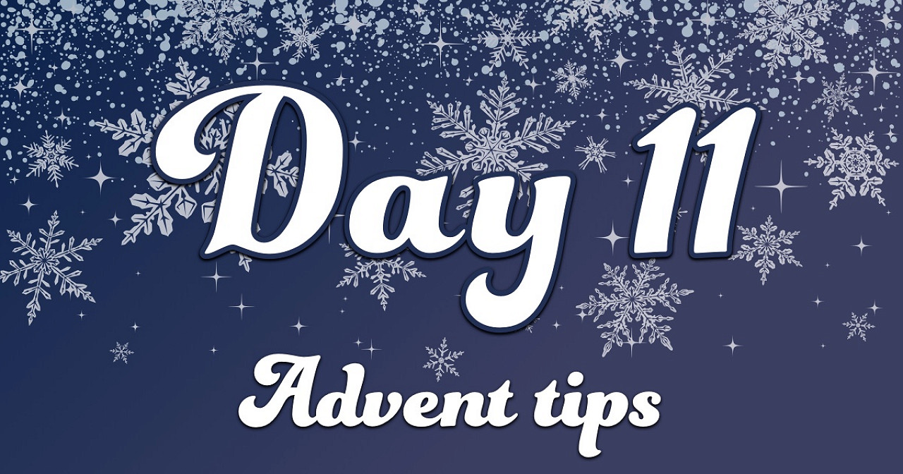 Advent tips day 11