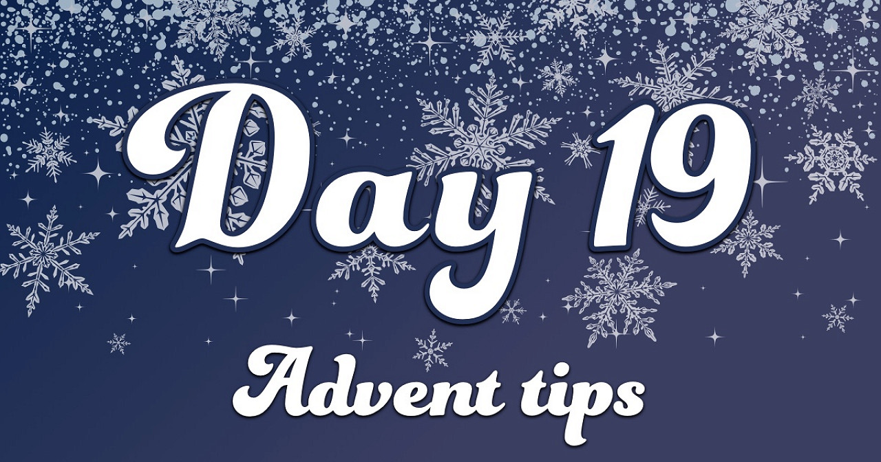 Advent tips day 19