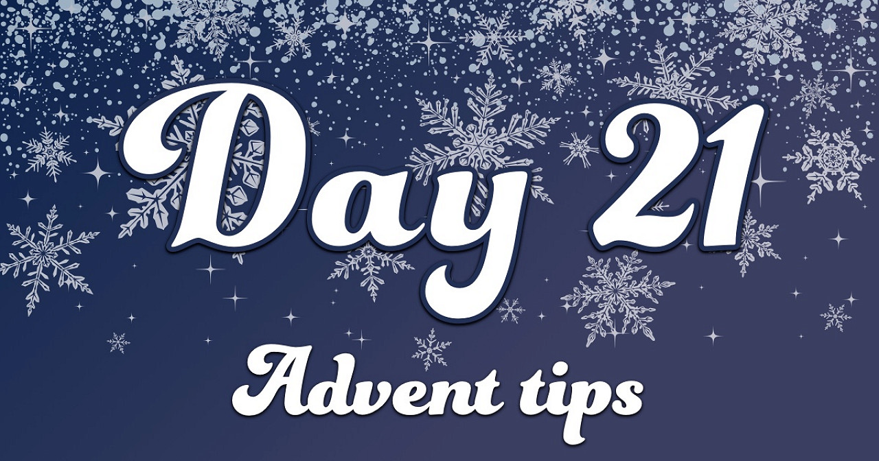 Advent tips day 21