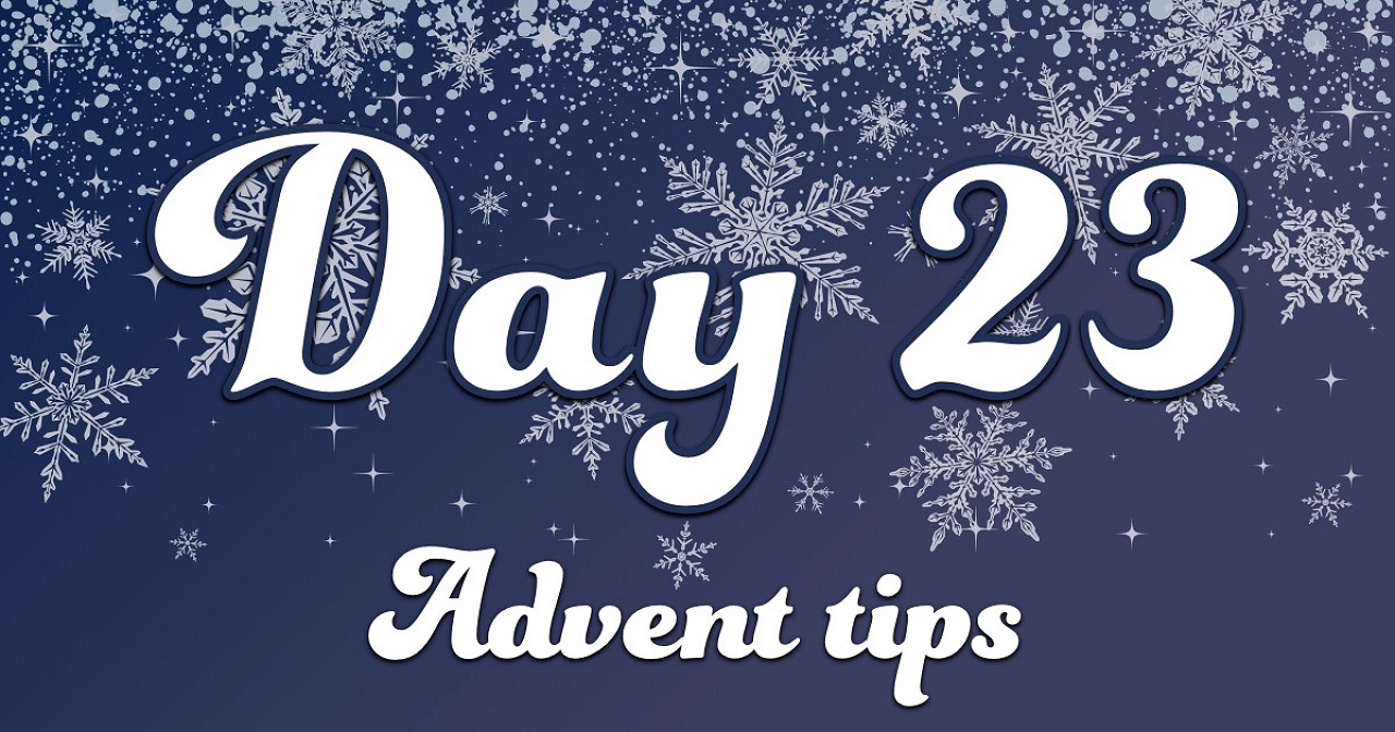 Advent tips day 23