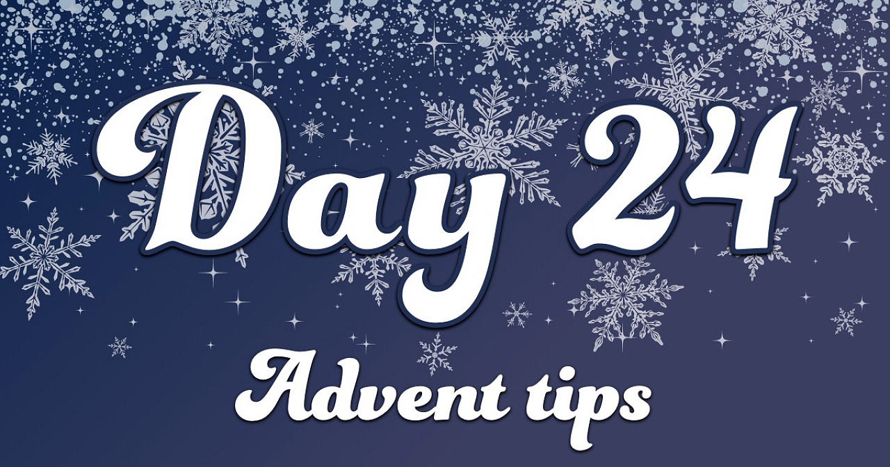 Advent tips day 24