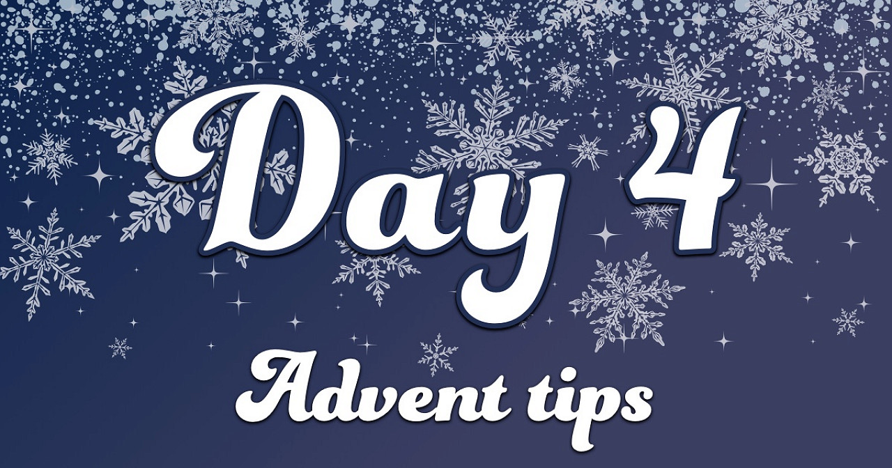 Advent tips day 4