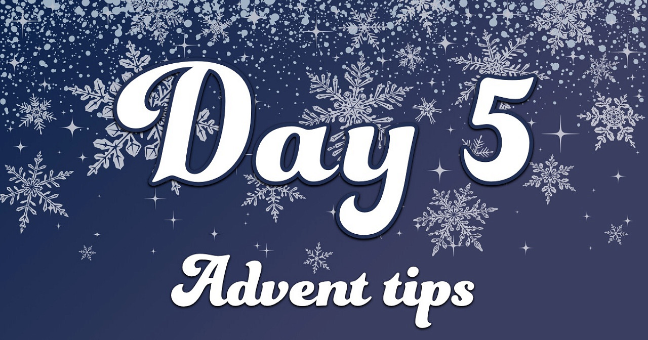 Advent tips day 5
