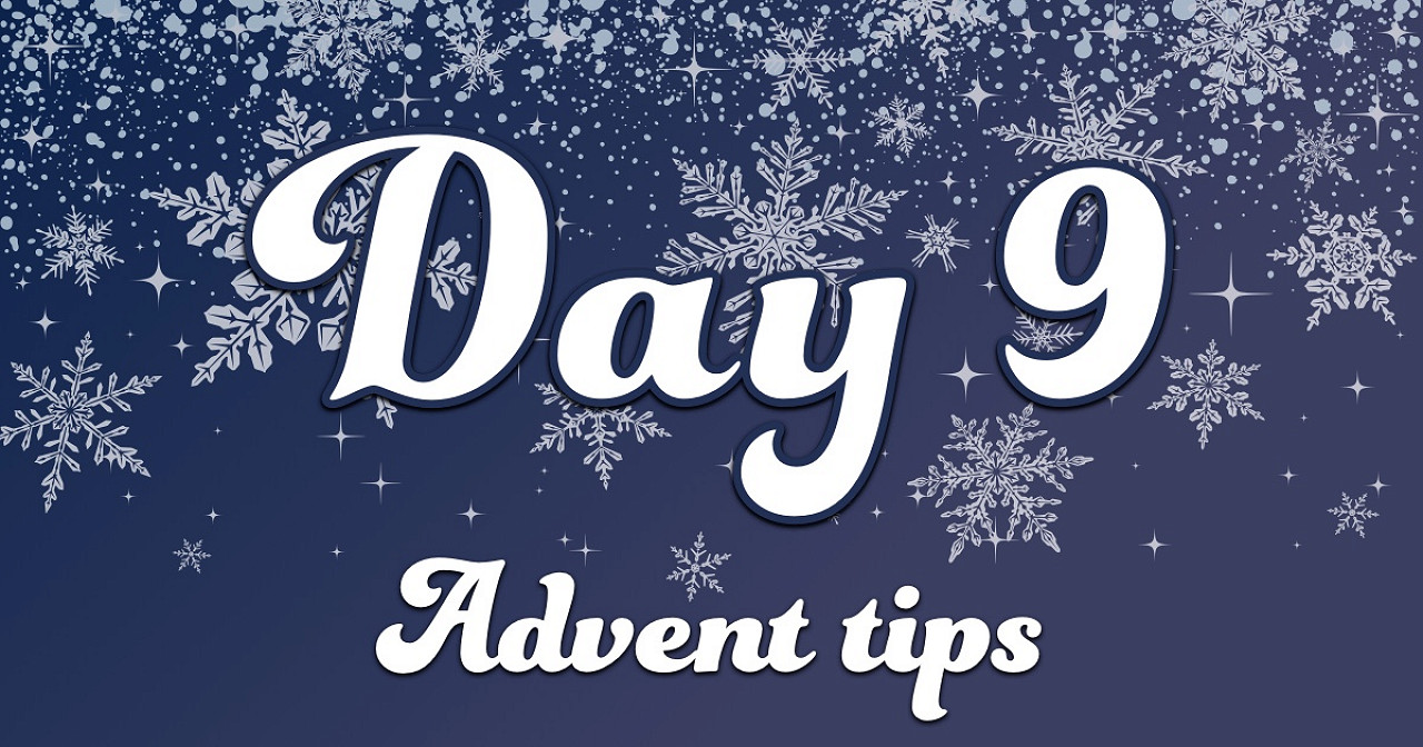 Advent tips day 9